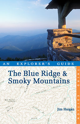 "Cover of ""The Blue Ridge and Smoky Mountains: An Explorer's Guide"", Third Edition, written and photographed by Jim Hargan."