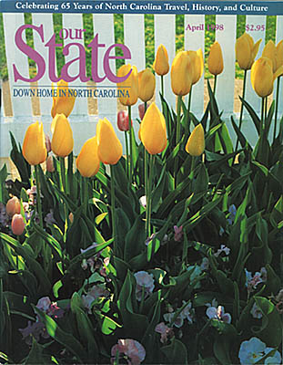 North Carolina, The April 1998 issue of Our State featured a photo of tulips at Tyron Palace by Jim Hargan [Ask for #990.057.]